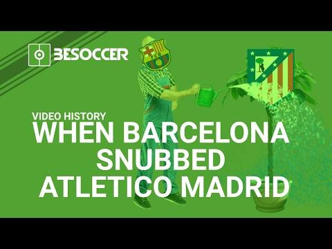 WHEN BARCELONA SNUBBED ATLETICO MADRID