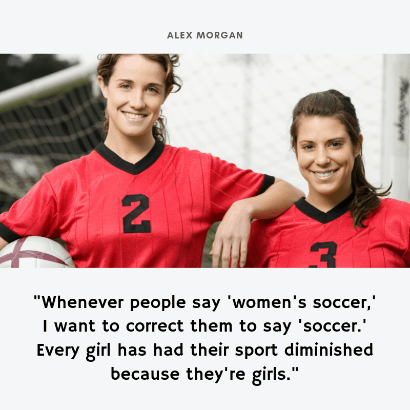 Alex Morgan quote about women's soccer