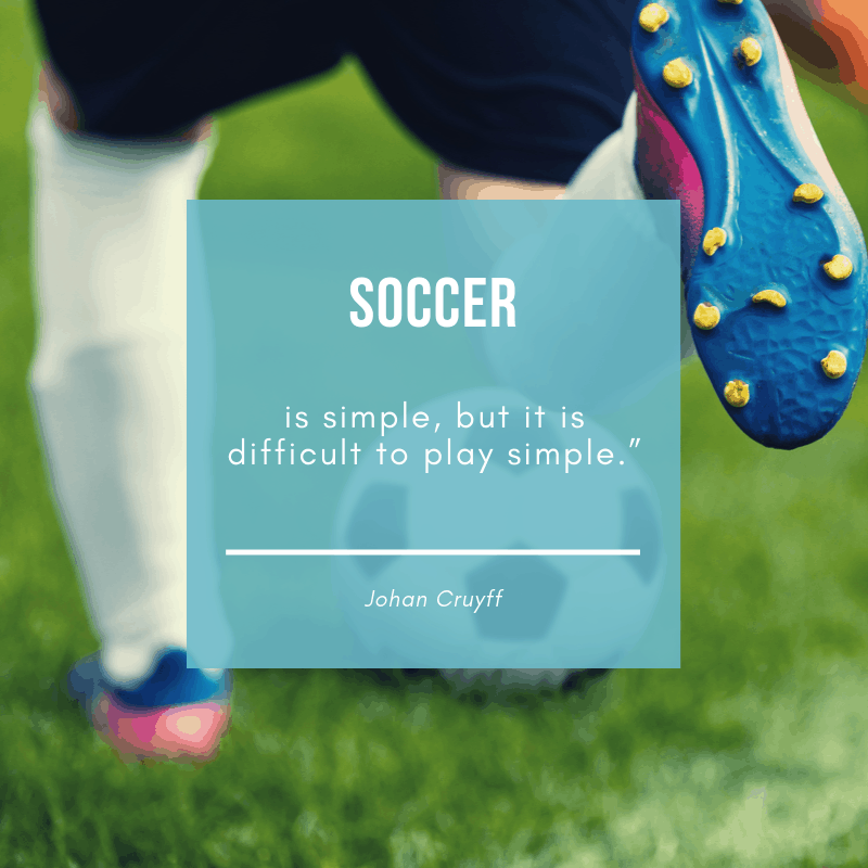 Johan Cruyff quote about soccer being simple