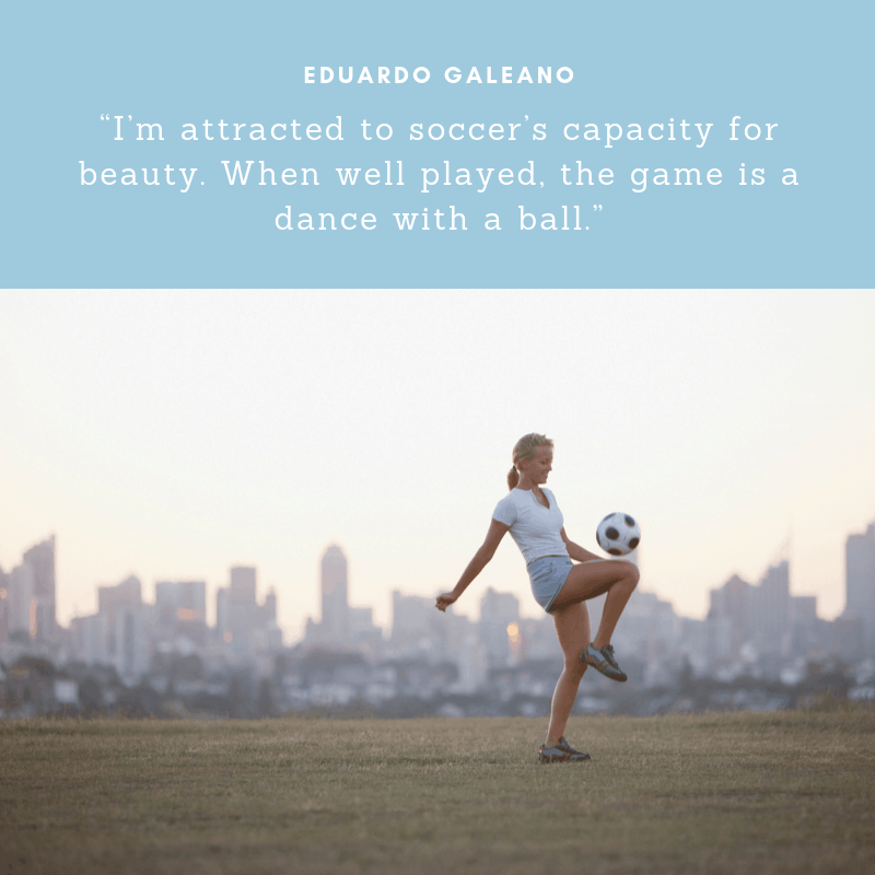 quote about soccer and beauty