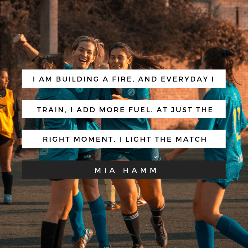 Mia Hamm quote about fire