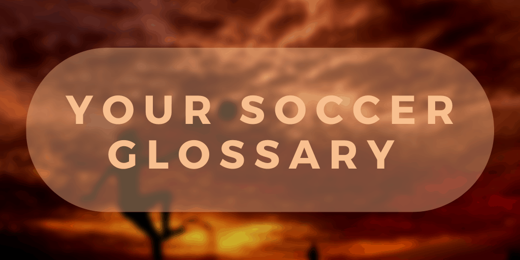 header image of text - your soccer glossary