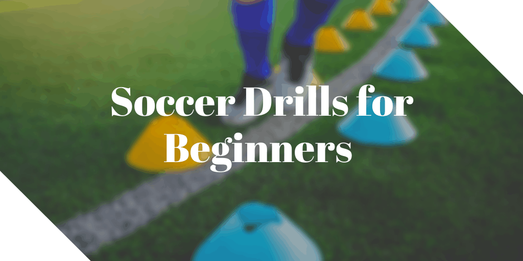 header image of text - soccer drills for beginners