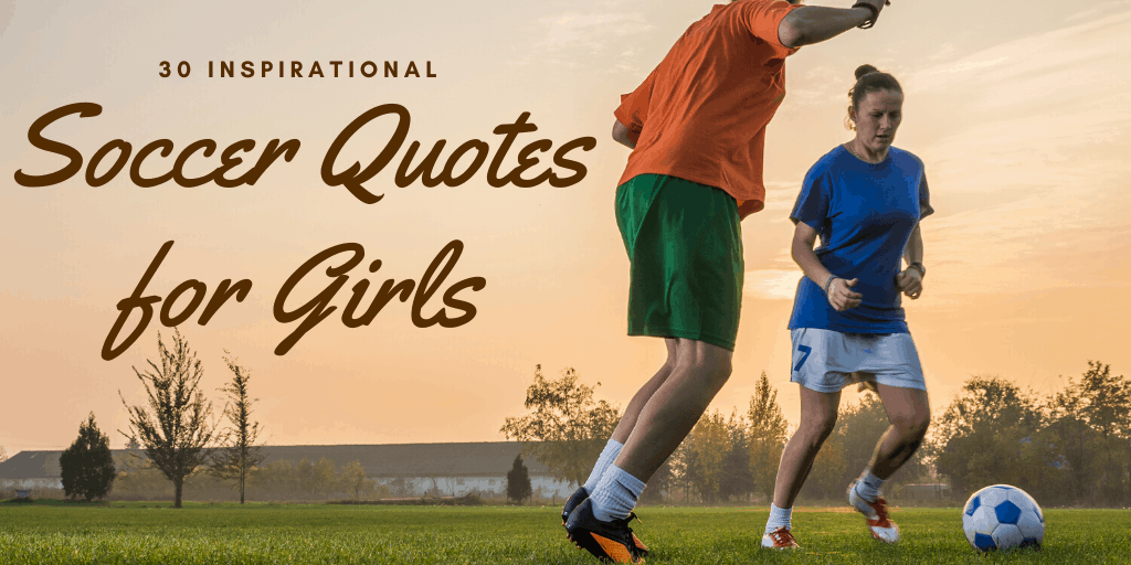 30 Inspirational Soccer Quotes for Girls – with Images ...
