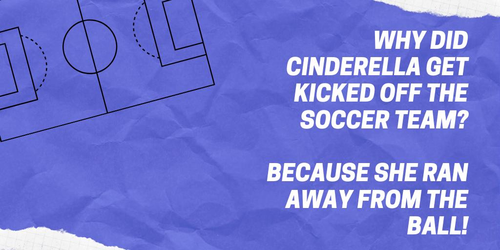 Cinderella soccer joke
