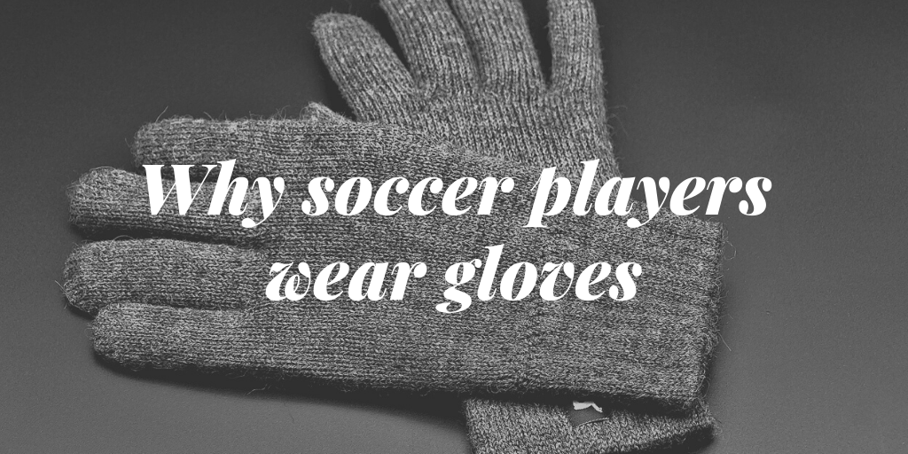 soccer players wear gloves - Image by HOerwin56 from Pixabay