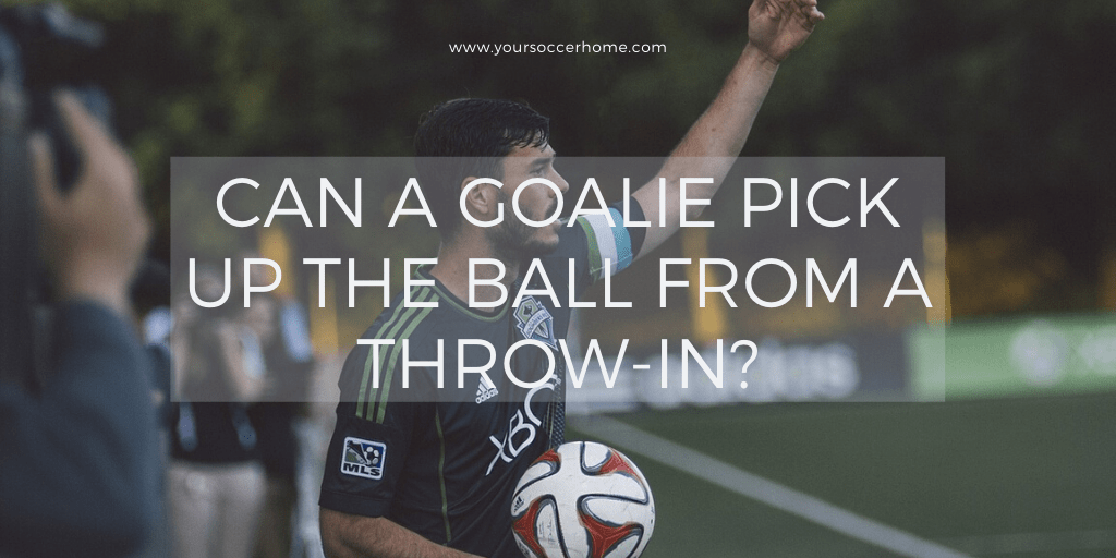 Can a soccer goalie pick up ball from a throw in - header image