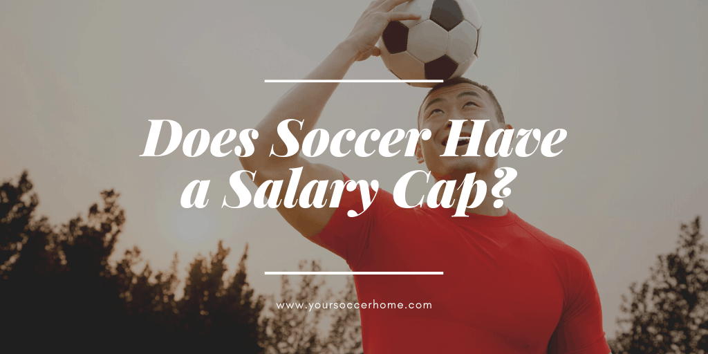 Does soccer have a salary cap? - header image