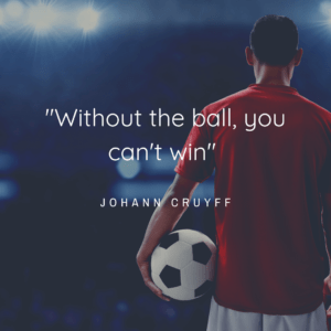 johann cruyff ball short soccer quote