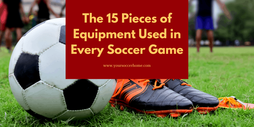 Equipment used in every soccer game - header image
