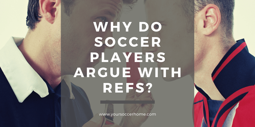 Why do soccer players argue with refs? - header image