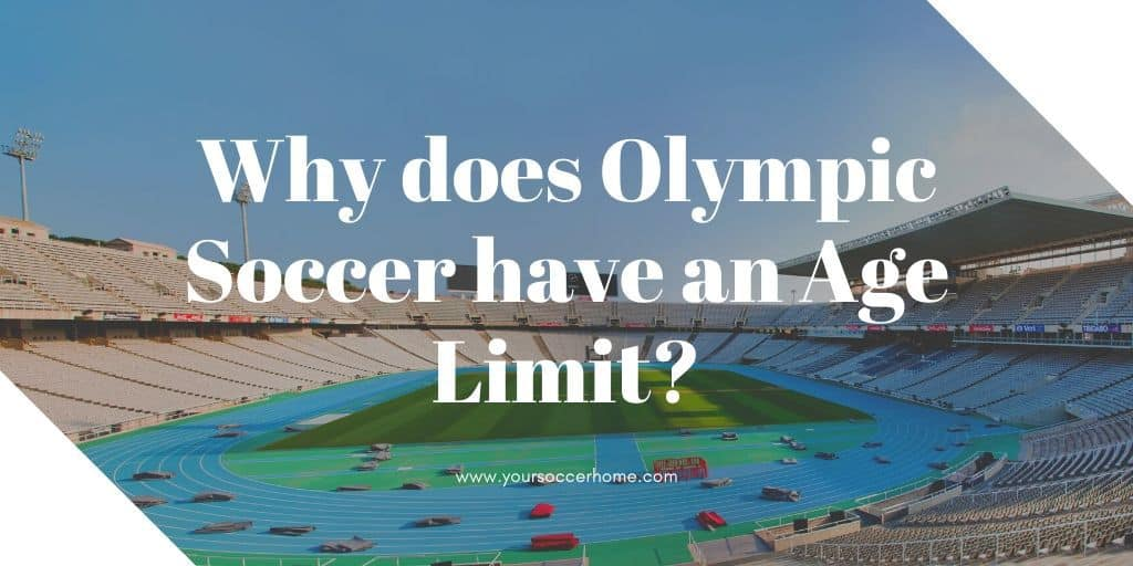 Why does Olympic Soccer have an Age Limit? - header image