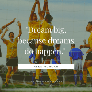 dream big - short soccer quotes
