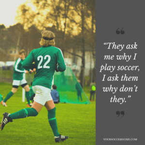 why play - short soccer quote