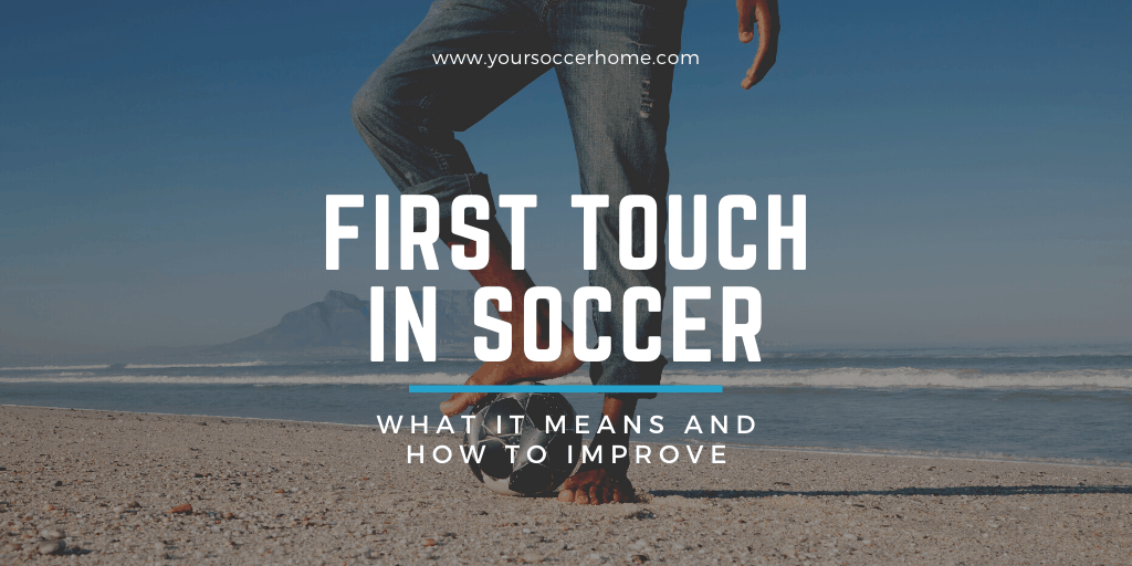 what is first touch in soccer?