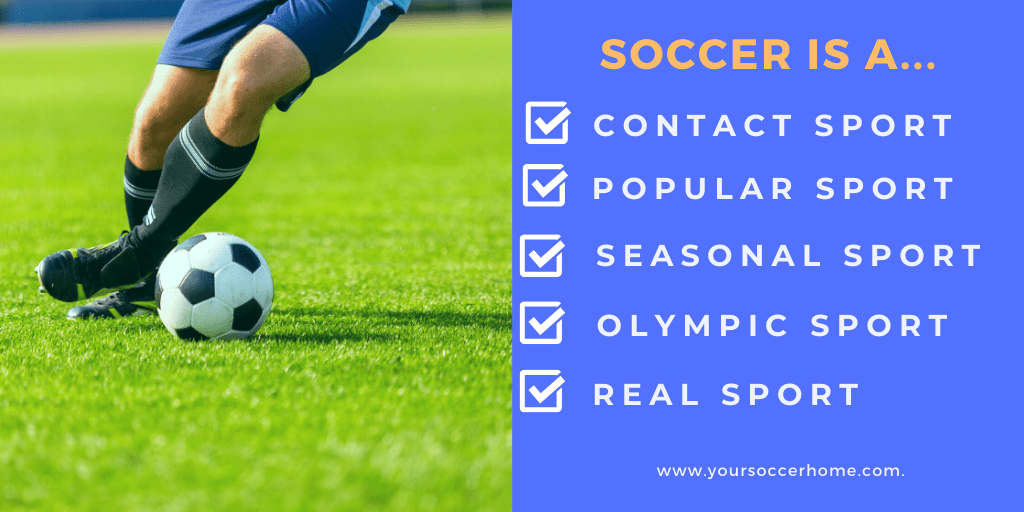 Soccer is a contact and popular sport