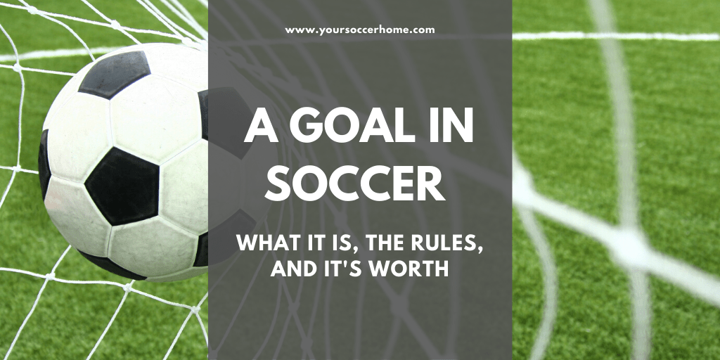 What is a goal in soccer? the rules