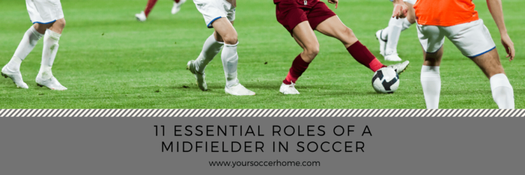 essential roles of a midfielder in soccer