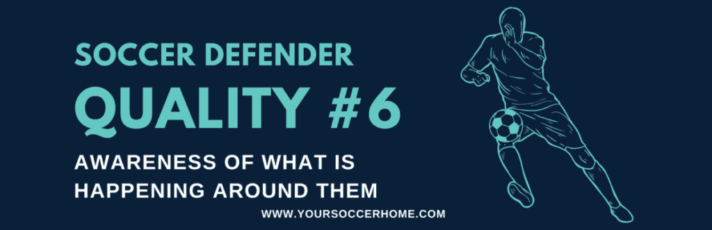 Quality of soccer defender - Awareness