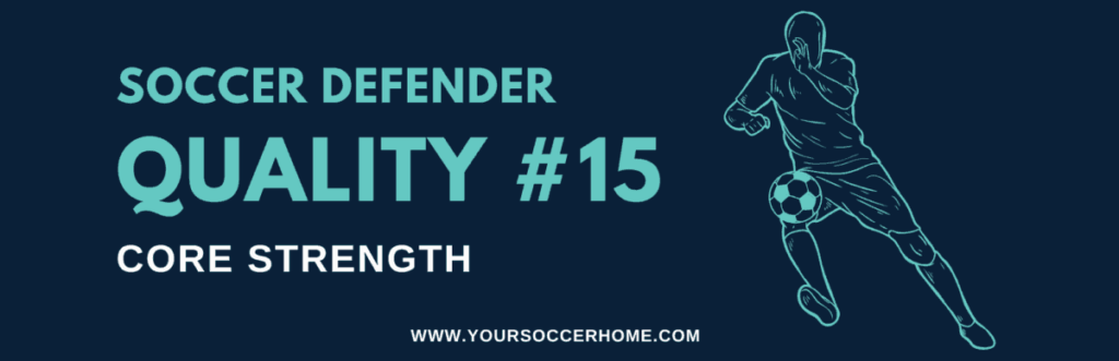 Quality of a soccer defender - Core Strength
