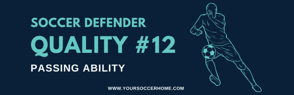 Quality of a soccer defender - Passing Ability