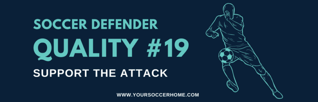 quality of a soccer defender - Support the Attack