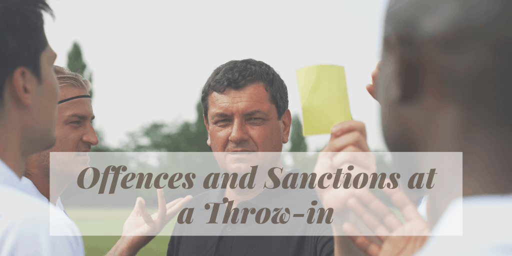 offenses and sanctions at a throw-in