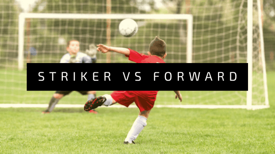 difference between striker and forward in soccer