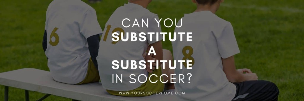 post header image of soccer substitutions