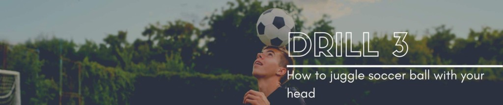 juggling soccer ball with your head