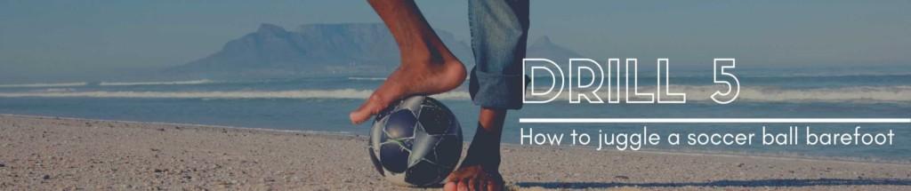 juggling soccer ball barefoot