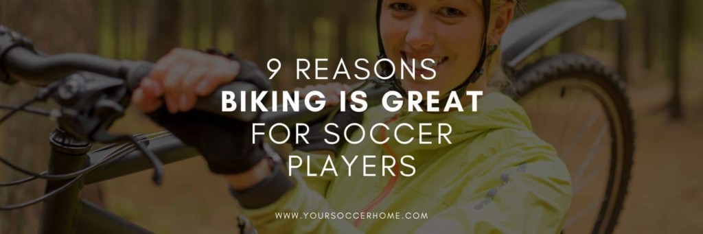 Title image reasons biking is great for soccer players