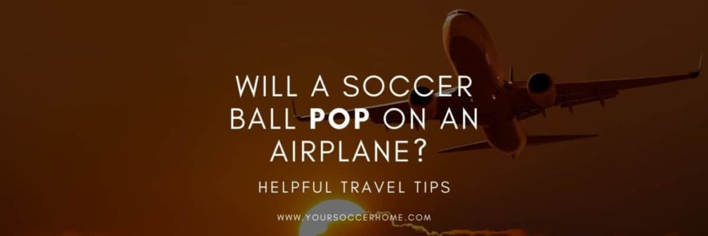 can soccer ball pop on plane image