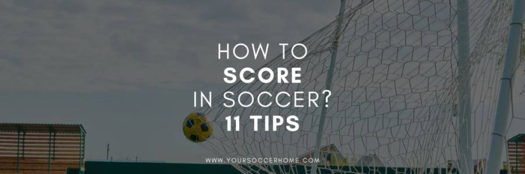 how to score in soccer - post header image