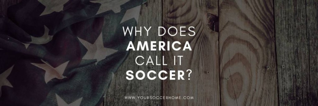why america calls it soccer featured image