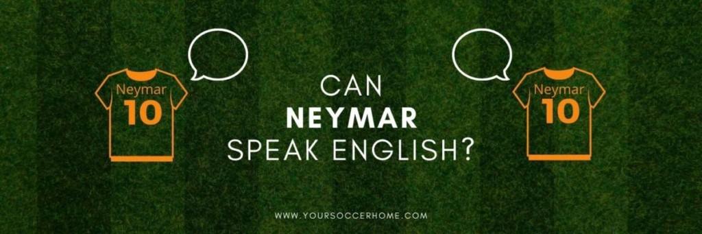 Neymar speaking English