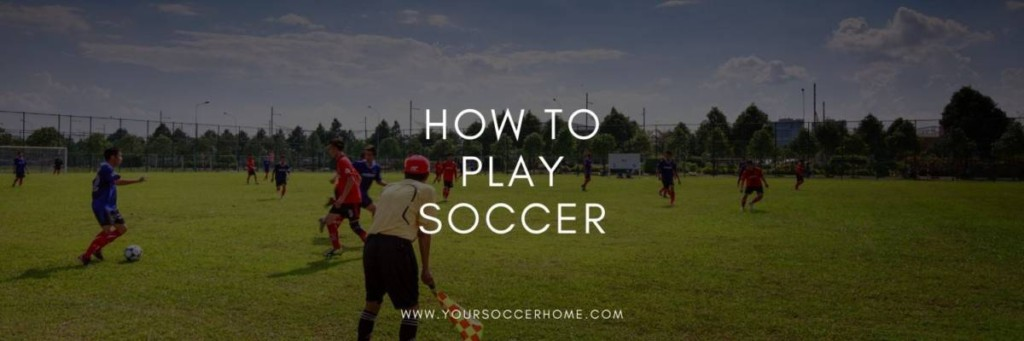 how to play soccer header image