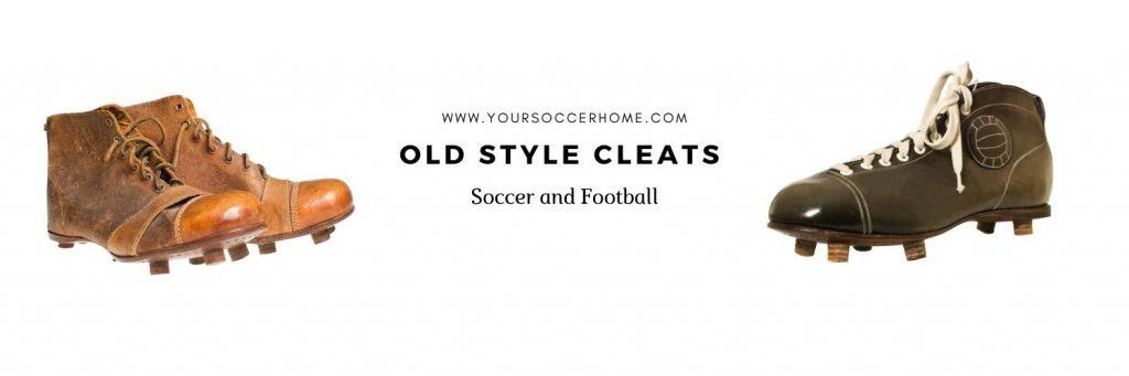 Old style soccer and football cleats