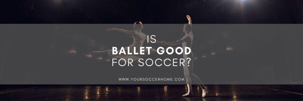 is ballet good for soccer