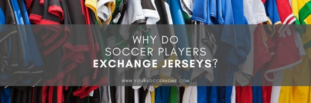 why soccer players trade jerseys header image